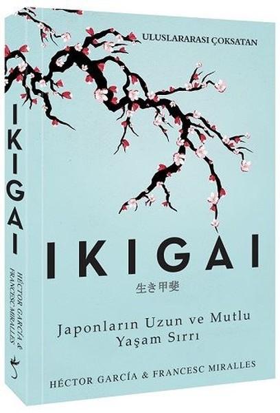 IKIGAI  Japonların Uzun ve Mutlu Yaşam Sırrı